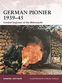 German Pionier 1939–45: Combat Engineer of the Wehrmacht