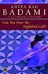 Can You Hear the Nightbird Call? by Anita Rau Badami