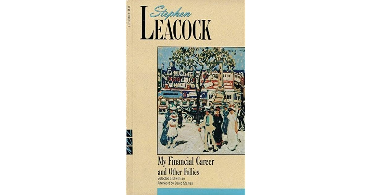my financial career Read more about synonyms of the essay my financial career q1 what light do the following expression throw on leacock's state mind when he entered the bank.