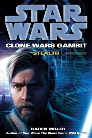 Stealth (Star Wars: Clone Wars Gambit, #1) by Karen Miller