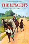 The Loyalists: Revolution, Exile, Settlement