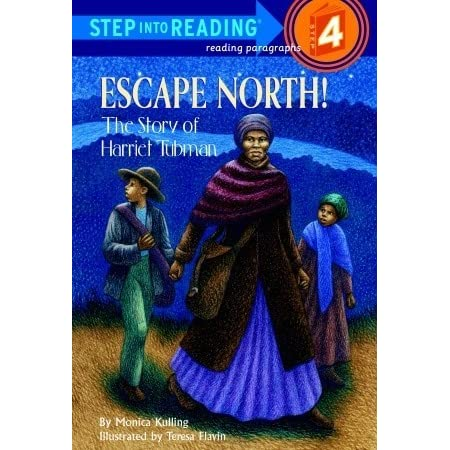 Escape North! The Story of Harriet Tubman by Monica ...