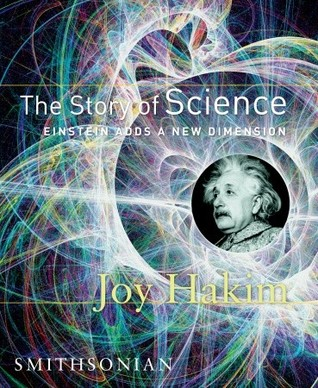 The Story of Science: Einstein Adds a New Dimension: Einstein Adds a New Dimension