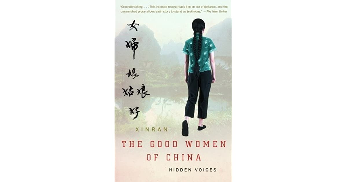 an overview of the good women of china by xinran Xinran xue and esther tyldesley - the good women of china: hidden voices 0 stores found lowest price - $00.