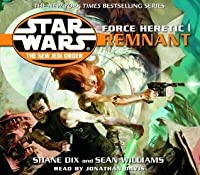 Remnant (Star Wars: The New Jedi Order, #15; Force Heretic, #1)