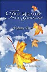 True Miracles with Genealogy: Volume Two (#2)