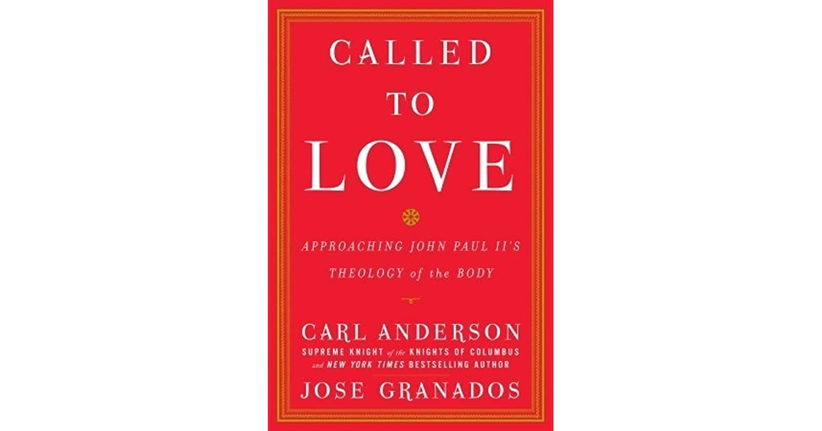 Called to love approaching john paul iis theology of the body by called to love approaching john paul iis theology of the body by carl a anderson fandeluxe Image collections