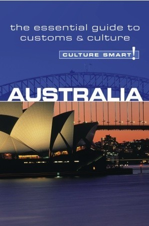 Australia - Culture Smart! The Essential Guide to Customs - Culture