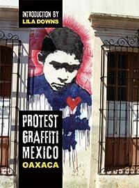 Protest Graffiti: Oaxaca