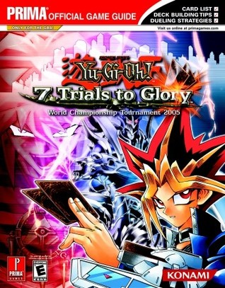 Yu Gi Oh 7 Trials To Glory World Championship Tournament 2005 By Kenneth Miller