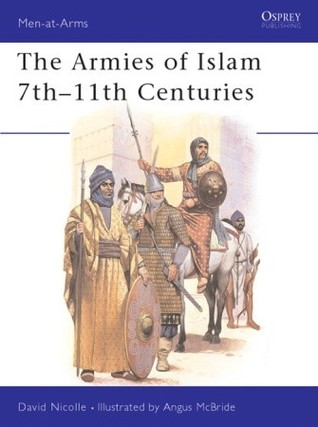 The Armies of Islam 7th-11th Centuries