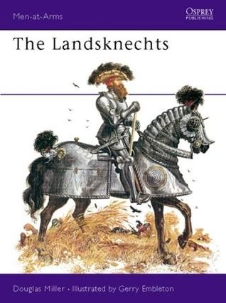 The Landsknechts (Osprey Men-at-Arms #58)