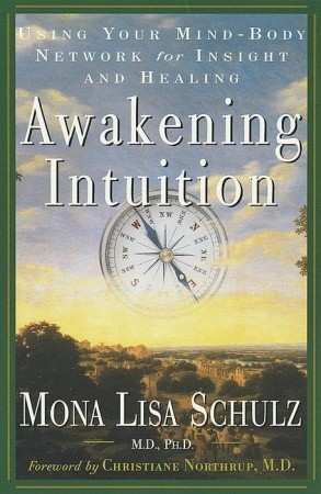Awakening Intuition: Using Your Mind-Body Network for Insight and Healing
