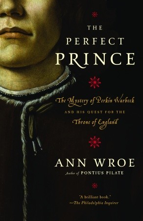 """Book cover of """"The Perfect Prince"""" by Ann Wroe"""