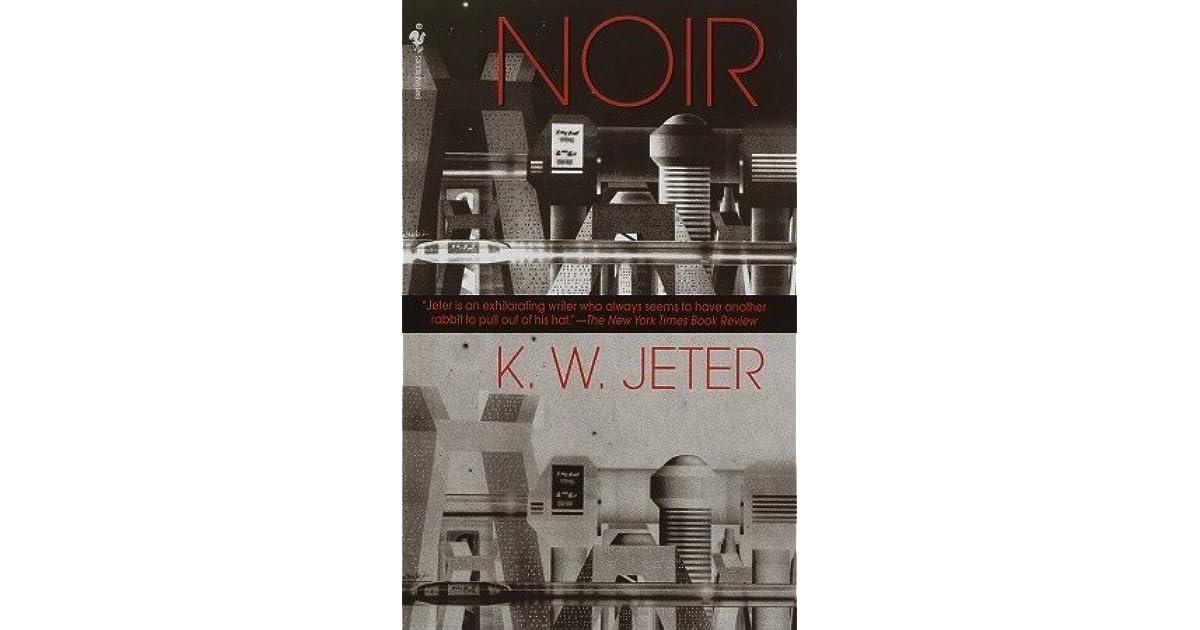 Noir by k w jeter