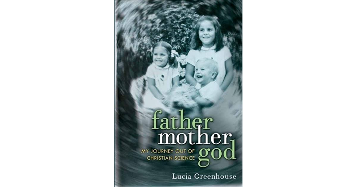 fathermothergod: My Journey Out of Christian Science by Lucia Greenhouse