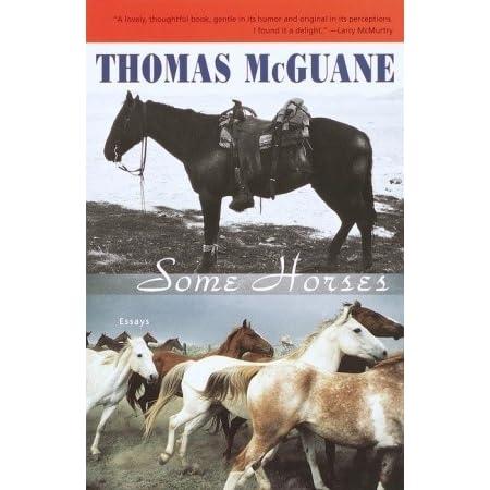 some horses essays by thomas mcguane