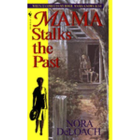 Mama Stalks The Past By Nora Deloach Reviews Discussion border=