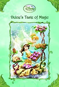Dulcie's Taste of Magic (Tales of Pixie Hollow, #11)