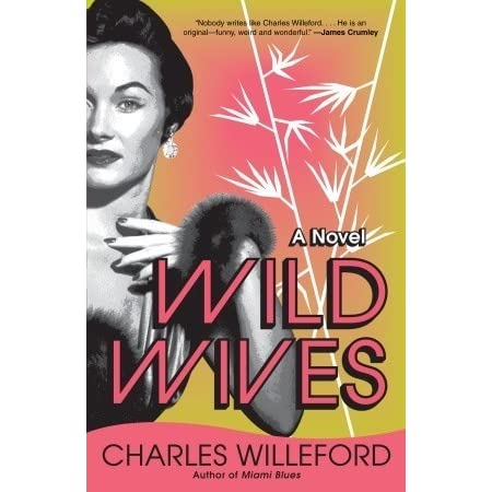 fac9b7dcb12 Wild Wives by Charles Willeford