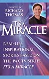 """It's a Miracle: Real-Life Inspirational Stories Based on the PAX TV Series """"It's A Miracle"""""""