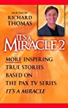 """It's a Miracle 2: More Inspiring True Stories Based on the PAX TV Series, """"It's A Miracle"""""""