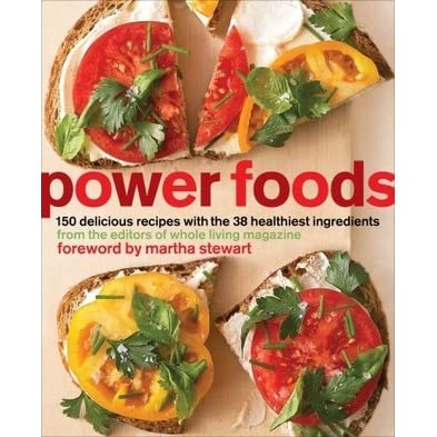 Power Foods: 150 Delicious Recipes with the 38 Healthiest ...