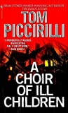 Download ebook A Choir of Ill Children by Tom Piccirilli