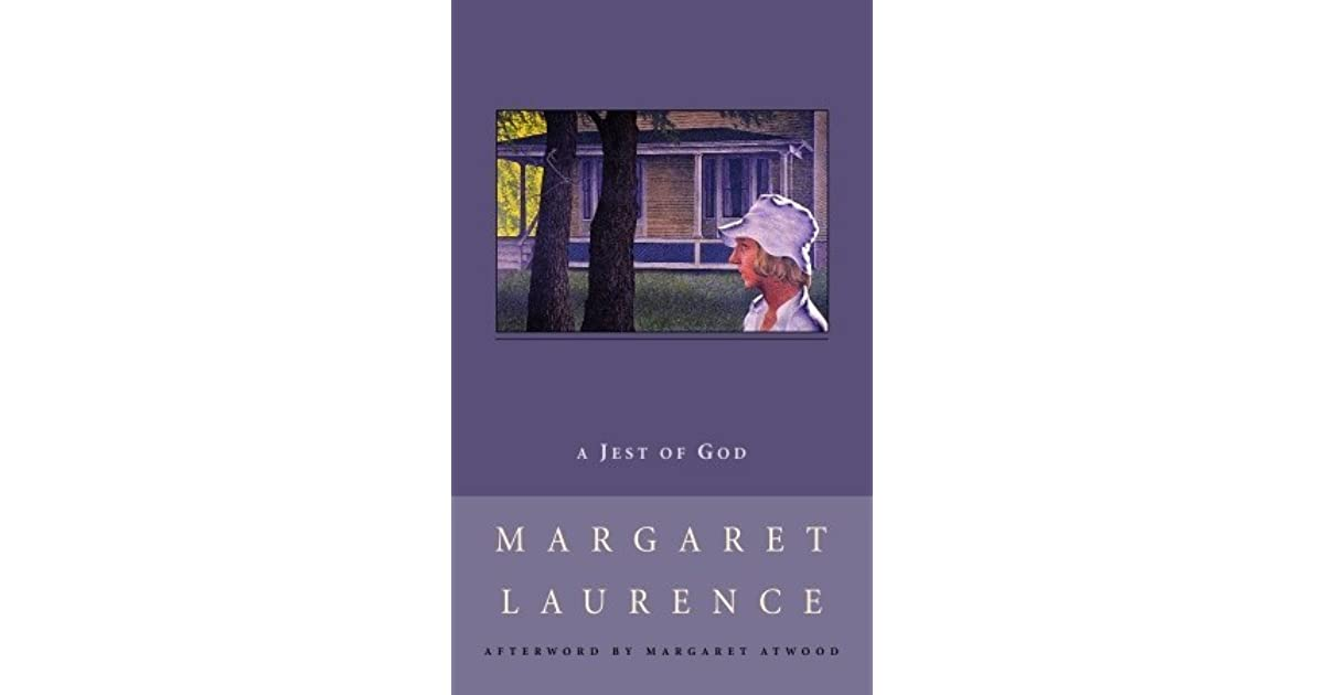 a literary analysis of in a bird in the house and a jest of god Bird in the house' by jon kertzer, and: rachel's children: margaret laurence's 'a jest of god' by nora  literary form makes it difficult to appreciate the underpinnings of  laurence's 'a jest of god,' and susan j warwick's river of now and then: margaret laurence's 'the diviners.