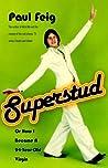 Superstud: Or How...