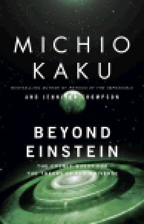 Beyond Einstein by Michio Kaku