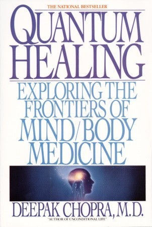 Quantum Healing: Exploring the Frontiers of Mind Body Medicine