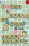 I Put a Spell on You: From the Files of Chrissie Woodward, Spelling Bee Detective
