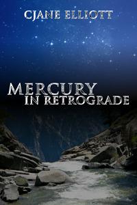 Mercury in Retrograde by CJane Elliott