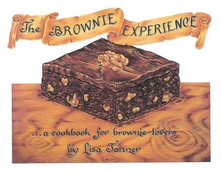 The Brownie Experience: ... A Cookbook for Brownie-Lovers : Recipes, Illustrations, Calligraphy, and Hand-Lettering