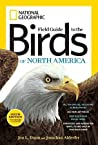 National Geographic Field Guide to the Birds of North America... by Jonathan Alderfer