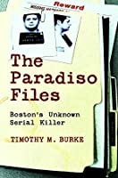 The Paradiso Files: Exposing an Unknown Serial Killer
