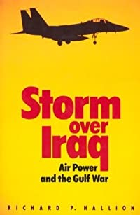 Storm over Iraq: Air Power and the Gulf War