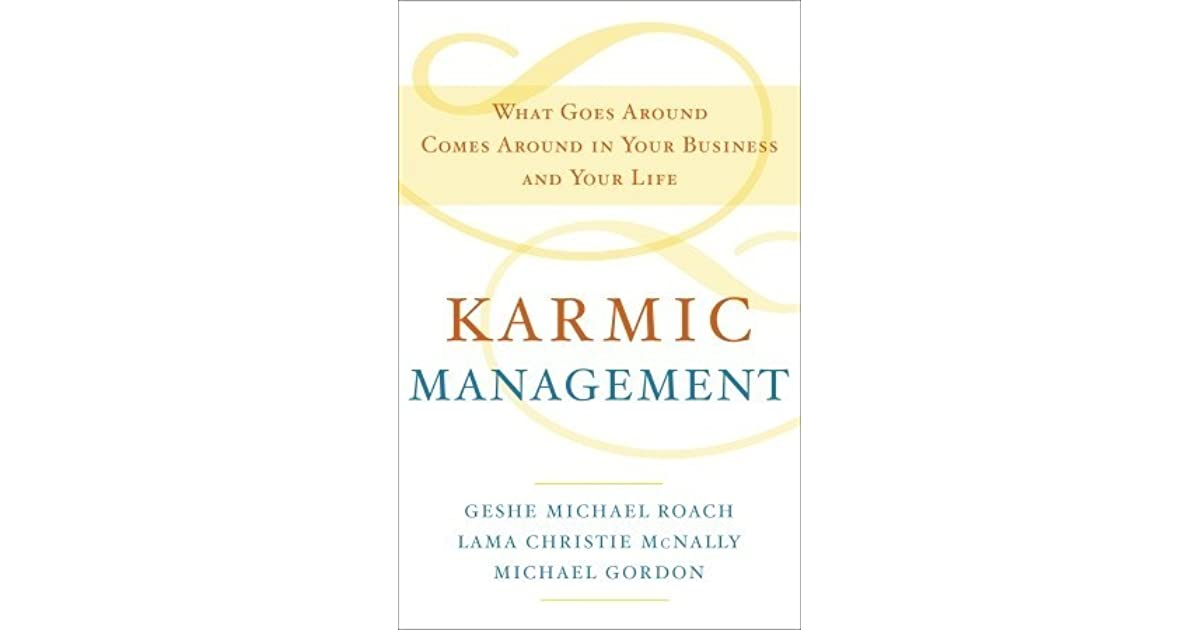 Karmic management the secret laws of karma that will create karmic management the secret laws of karma that will create success in all aspects of your life by michael roach fandeluxe Gallery
