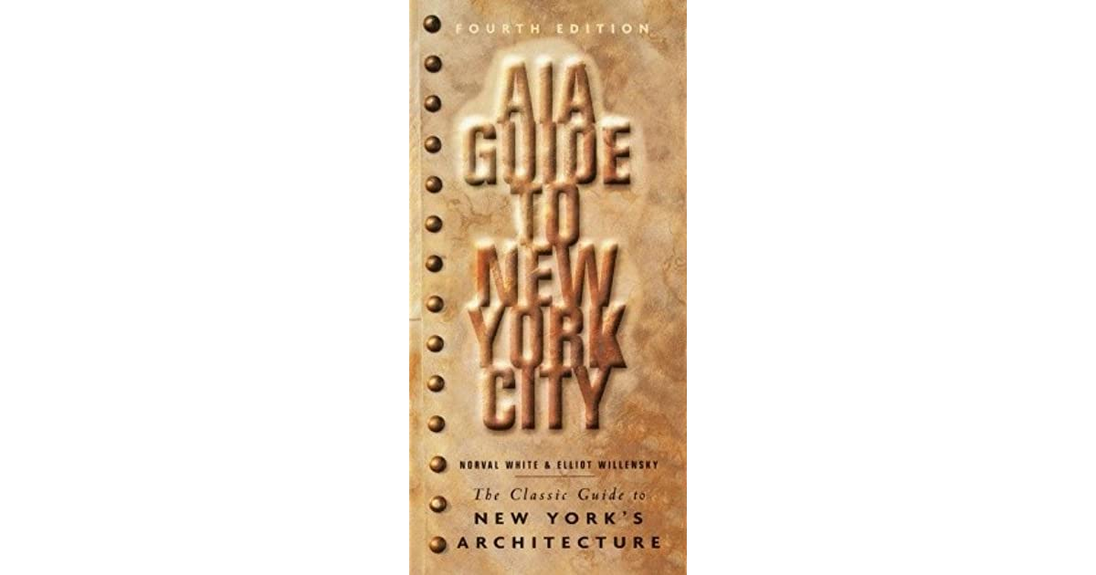 AIA Guide to New York City - Norval White, Elliot ...