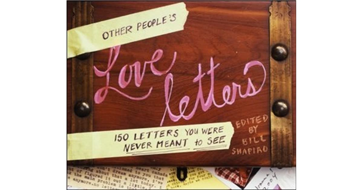 Other People S Love Letters 150 Letters You Were Never Meant To See