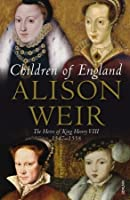 Children Of England: The Heirs of King Henry VIII 1547-1558
