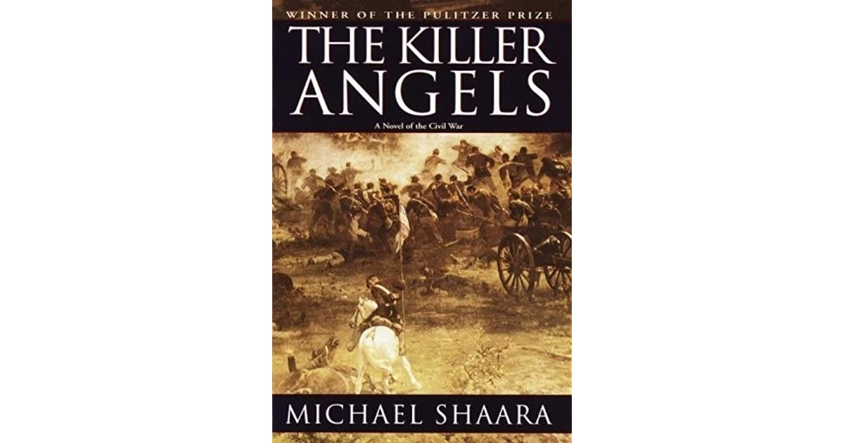 the history of civil war in killer angels by michael shaara The killer angels the classic novel of the civil war civil war trilogy by michael shaara ebook sign up to save your days of our nation's history.
