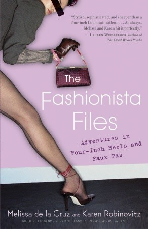 The Fashionista Files: Adventures in Four-Inch Heels and Faux Pas