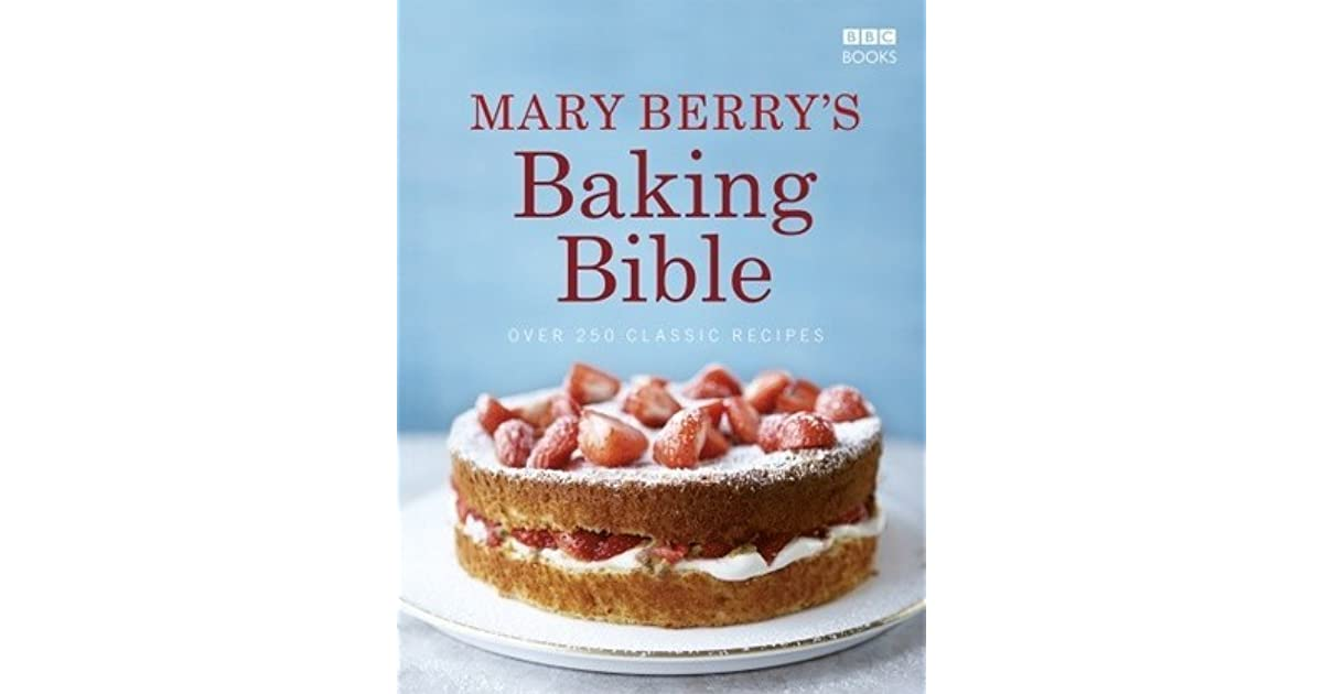Mary Berrys Baking Bible By Mary Berry