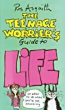 The Teenage Worrier's Guide to Life