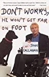 Don't Worry, He Won't Get Far on Foot by John Callahan