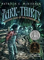 The Dark-Thirty: Southern Tales of the Supernatural (Newbery Honor Book)