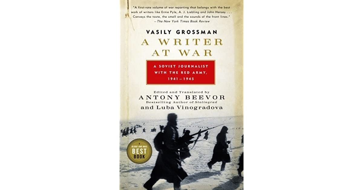 A Writer at War: Vasily Grossman with the Red Army by Vasily