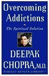 Overcoming Addictions: The Spiritual Solution